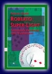 Roberto Super Light v. Roberto Giobbi